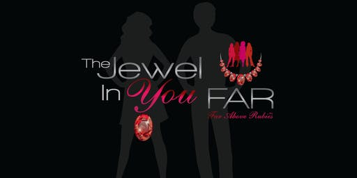 2nd Annual The Jewel In You Gala sponsored by FAR