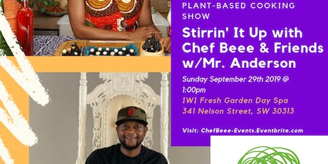 Stirrin' It Up with Chef Beee and Friends w/Mr. Anderson tickets