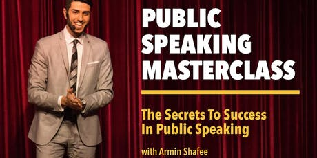 PUBLIC SPEAKING MASTERCLASS - Become A Highly-Paid Speaker And Expert tickets