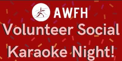 AWFH Volunteer Social Karaoke Night!