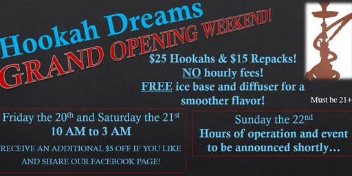 Hookah Dreams Grand Opening Celebration!