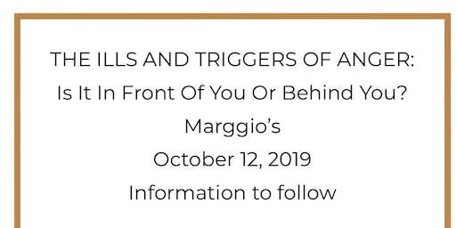 The Ills And Triggers Of Anger: Is It In Front Of You Or Behind You?