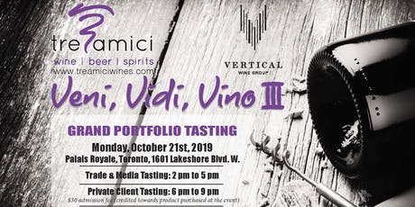 Tre Amici Wines: Veni, Vidi, Vino III- TRADE ONLY tickets