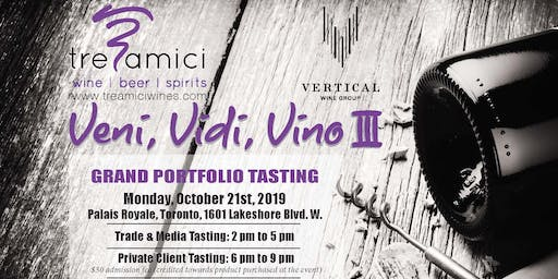 Tre Amici Wines: Veni, Vidi, Vino III- TRADE ONLY