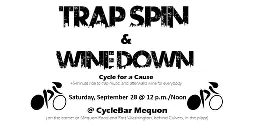 Trap Spin & Wine Down