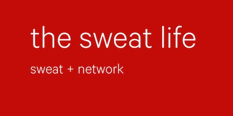 the sweat life :  sweat + network tickets