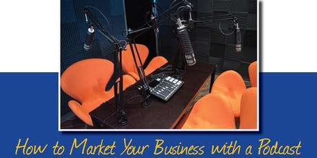 How to Market Your Business with a Podcast tickets