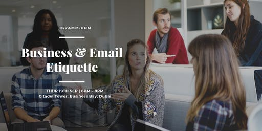 Business and Email Etiquette: communicate with colleagues and seniors