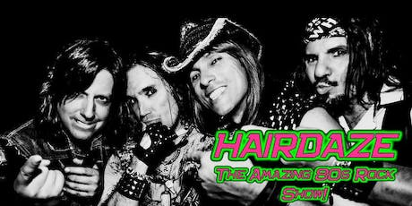 Hairdaze: The Amazing 80's Rock Show tickets