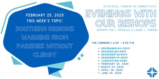 """Evening With Our Bishops"" - Southern Regions Wardens without Clergy"