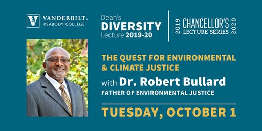 The Quest for Environmental & Climate Justice with Dr. Robert Bullard