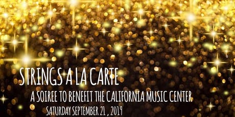 Strings a la carte - a soiree to benefit the California Mus tickets