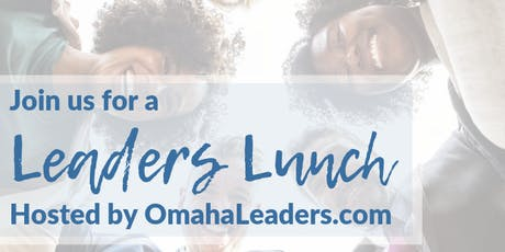 October 2019 Leaders Lunch - hosted by OmahaLeaders.com tickets