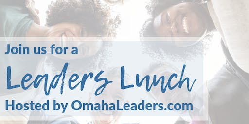 October 2019 Leaders Lunch - hosted by OmahaLeaders.com