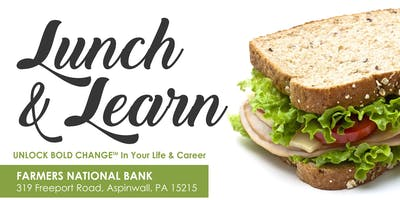 Unlock Bold Change In Your Life & Career,  4  Complimentary  Lunch and Learns