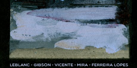 KAROLINE LEBLANC PAULO FERREIRA LOPES YEDO GIBSON LUÍS VICENTE MIGUEL MIRA. tickets