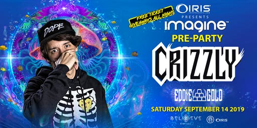 Crizzly | IRIS ESP101 Learn to Believe | Saturday September 14 - THE OFFICIAL ANNUAL IMAGINE FESTIVAL Opening Party - LOTS for free Imagine stuff