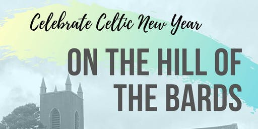 Celebrate Celtic New Year on the Hill of the Bards!