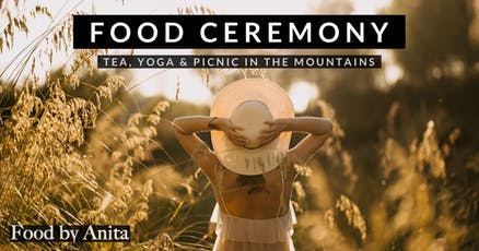 Food Ceremony by Anita - Tea, Yoga & Picnic tickets