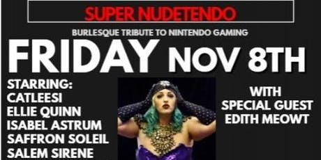 Super Nudetendo: A Burlesque Tribute to Nintendo Gaming tickets