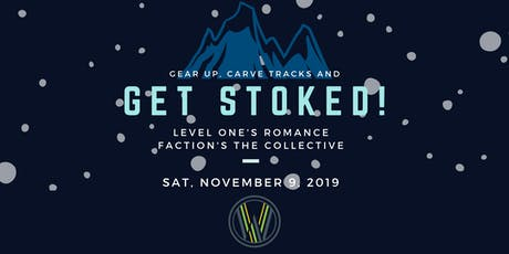"Get Stoked Music & Movies Series on November 9th Presents: Level 1's Production of ""Romance"" & Faction Ski's Production of ""The Collective"" tickets"