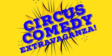 Circus Comedy Extravaganza  at Two Bit Circus! tickets