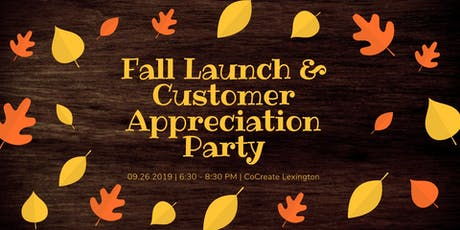Fall Launch & Customer Appreciation Event! tickets