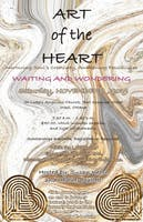 Art of the Heart: Waiting and Wondering