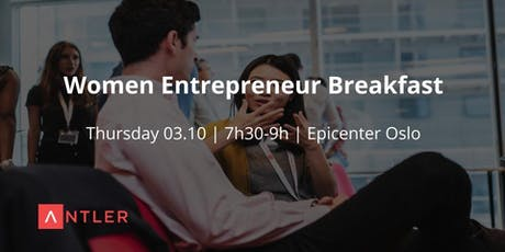 Why More  Women Should Become Entrepreneurs | Antler Breakfast club tickets