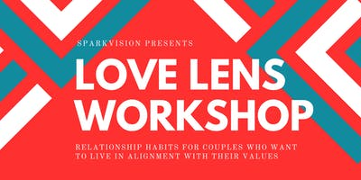 Love Lens Workshop - Aug 16th 2020