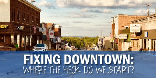 Fixing Downtown: Where the heck do we start?