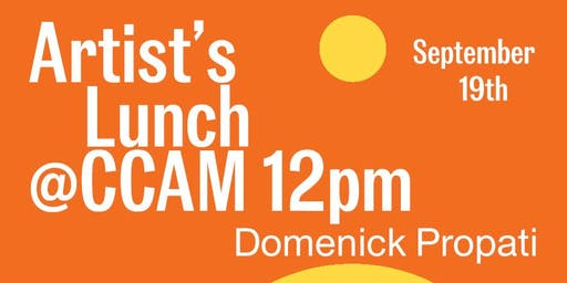 CCAM Visiting Artist's Lunch with Domenick Propati: Design Insights