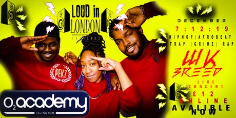 WKBREED O2 ACADEMY ISLINGTON : LOUD IN LONDON FESTIVAL tickets