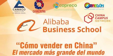 """Alibaba """"Como Vender en China"""" Para Empresarios Obregón tickets"""