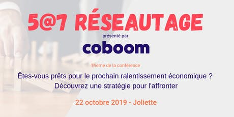 5@7 Joliette : Êtes-vous prêts pour le prochain ralentissement économique ? billets