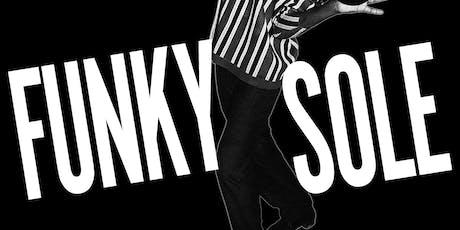 Funky Sole tickets