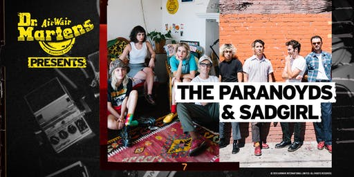 Dr. Martens Presents: The Paranoyds + SadGirl