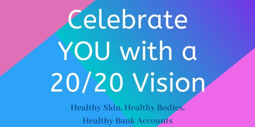 Celebrate YOU with a 20/20 Vision