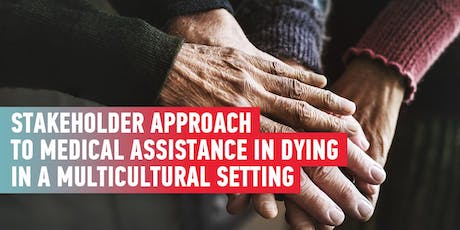 A Stakeholder Approach to Medical Assistance in Dying tickets