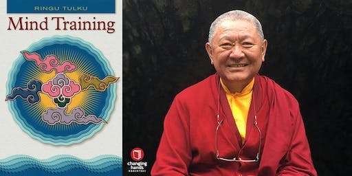 Changing Hands presents Ringu Tulku Rinpoche: Mind Training