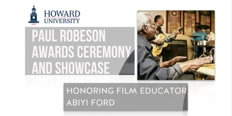 PAUL ROBESON AWARDS HONORS FILM EDUCATOR PROFESSOR ABIYI FORD tickets
