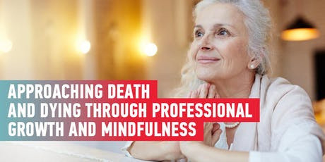 Approaching Death and Dying Through Professional Growth tickets