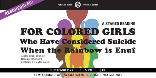 "Staged Play Reading - ""For Colored Girls Who Have Considered Suicide / When the Rainbow Is Enuf"""
