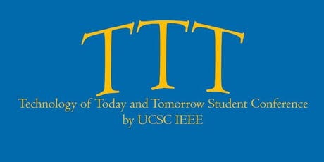 UCSC Technology of Today and Tomorrow  Conference tickets