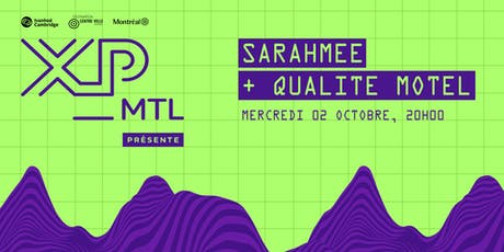 Sarahmée + Qualité Motel | XP_MTL tickets