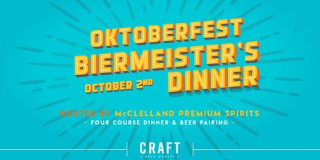 Oktoberfest Biermeister's Dinner with McClelland Imports tickets