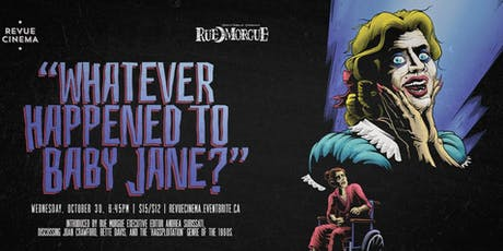 Be Afraid: WHAT EVER HAPPENED TO BABY JANE? (1962) presented by RUE MORGUE tickets