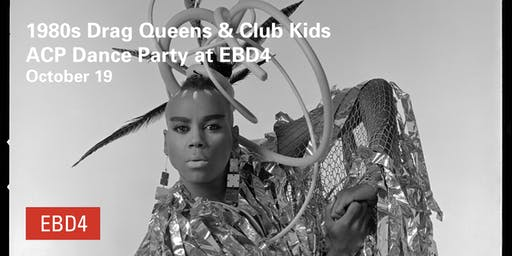 Drag Queens & Club Kids (think RuPaul) Dance Party