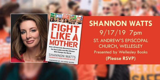 "Shannon Watts presents ""Fight Like a Mother"""