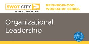 Neighborhood Workshop Series: Organizational Leadership